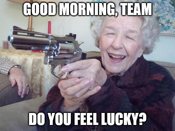 Motivational Old lady takes aim Meme for a team.