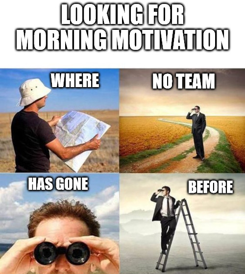 Motivational Good Morning meme.