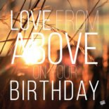 Love from Above on your Birthday.