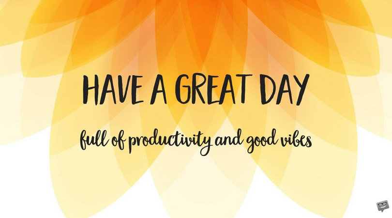 Motivational Good Morning Quotes Get Through Your Work Day Enchanting Good Day Quotes