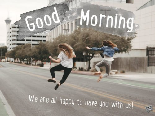 Good Morning. We are all happy to have you with us!