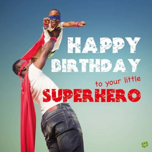 Happy Birthday to your little superhero.
