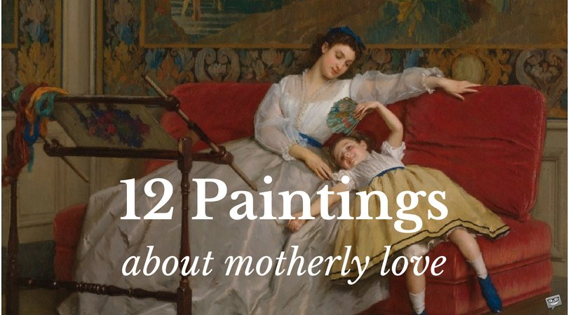12 Paintings About Motherly Love