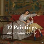 12 Paintings about motherly love.