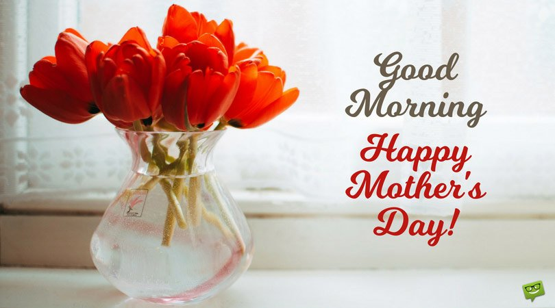 Good Morning | Happy Mother's Day