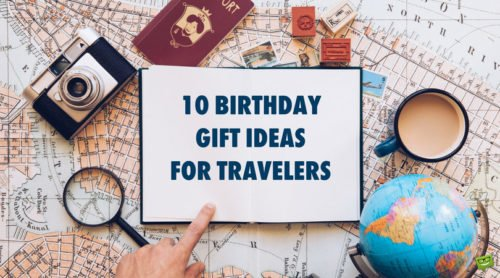 10 Birthday Gift Ideas for Travelers.