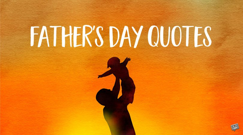 The Dad You Love | Father's Day Quotes