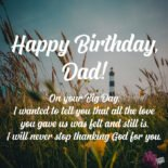 Happy Birthday, Dad! On your Big Day, I wanted to tell you that all the love you gave us was felt and still is. I will never stop thanking God for you.