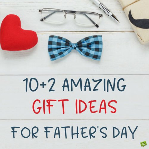 10+2 Gift Ideas for Father's Day!