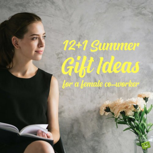 12+1 Summer Gift Ideas for a female co-worker.