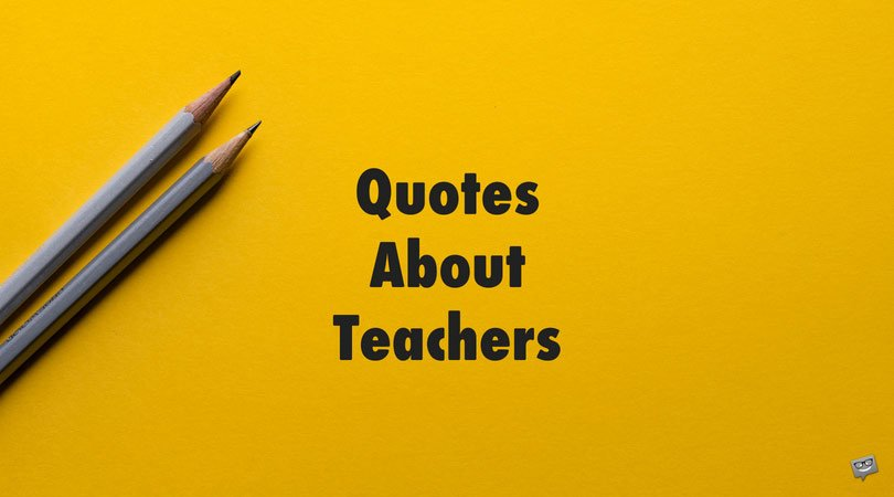 40 Inspirational Quotes About Teachers