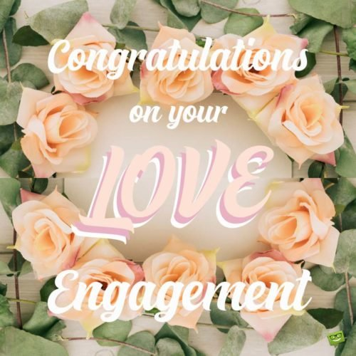 Congratulations on your engagement.