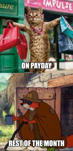 On Payday - Rest of the month beggar meme