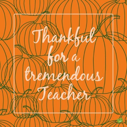 Thankful for a tremendous Teacher.