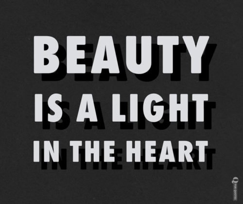 Beauty is a light in the heart. Kahlil Gibran.