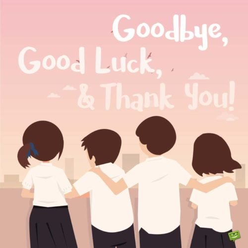 Goodbye, Good luck and Thank You!