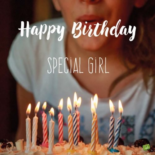 Happy Birthday, special girl.