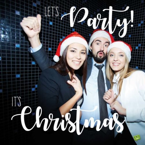 Let's party! It's Christmas!