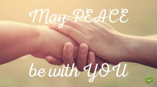 May peace be with you.