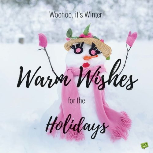 Woohoo, it's Winter! Warm Wishes for the Holidays.
