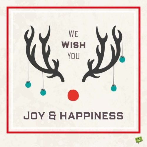 We wish you Joy & Happiness.