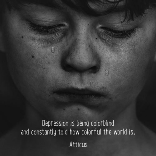Depression is being colorblind and constantly told how colorful the world is. Atticus