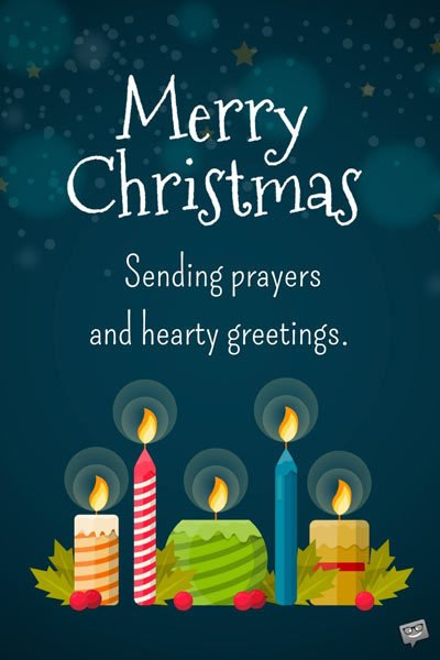 Merry Christmas. Sending prayers and hearty greetings.