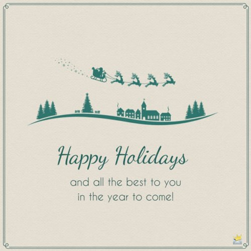 Happy Holidays and all the best to you in the year to come!