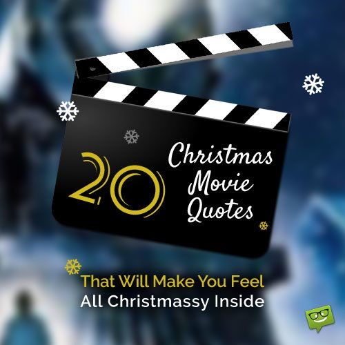20 Unforgettable Christmas Movie Quotes that Will Make You Feel All Christmassy Inside