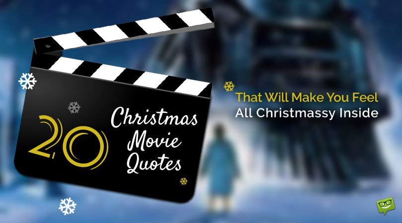 35 Unforgettable Christmas Movie Quotes that Will Make You Feel All Christmassy Inside
