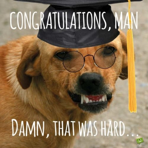 Congratulations, man. Damn, that was hard...