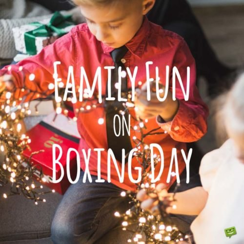 Family Fun on Boxing Day.