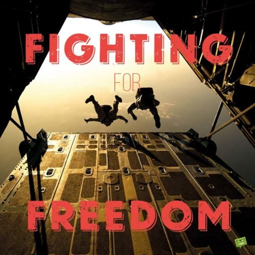 Fighting for Freedom.