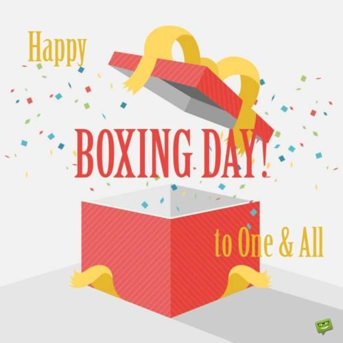 Happy Boxing Day to One and All.