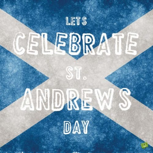 Let's celebrate St. Andrew's day!