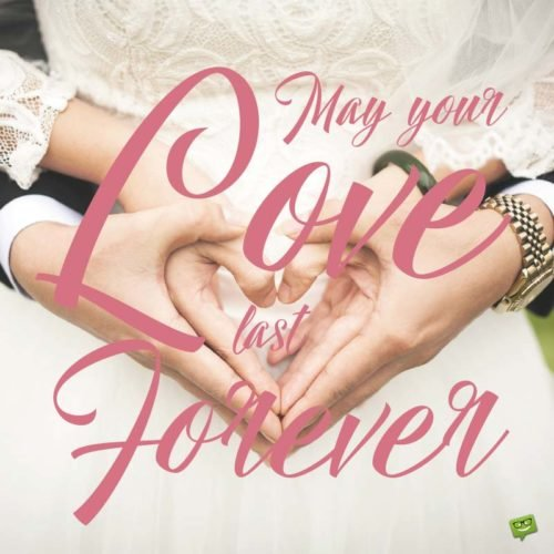 May your love last forever.