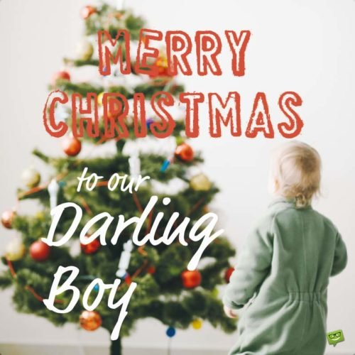 Merry Christmas to our darling boy!