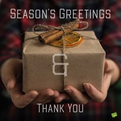 Season's Greetings and Thank you!