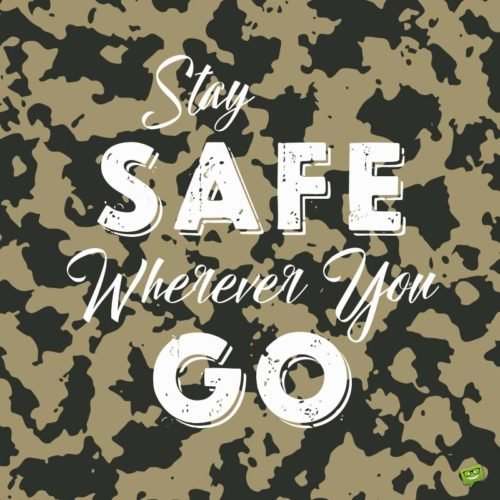 Stay safe wherever you go.