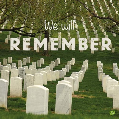 We Will Remember.