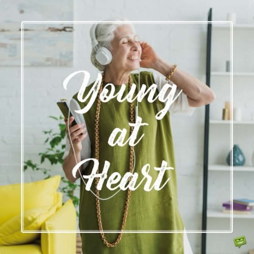 Young at heart!