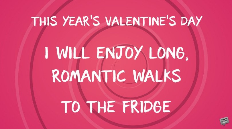 Funny Valentine's Day Quotes about Being Single