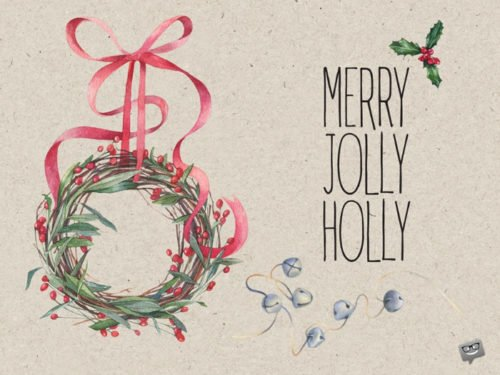 Merry, Jolly, Holly.
