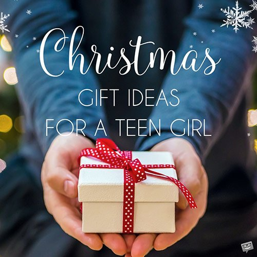 Christmas Gift Ideas for a Teen Girl.