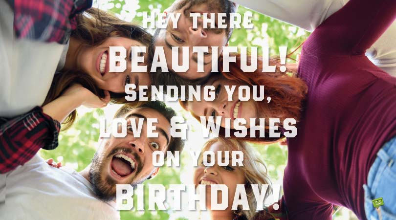 Happy Birthday, Beautiful! | Wishes for those Good-Looking People