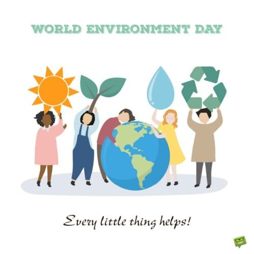 World Environment Day. Every little thing helps.