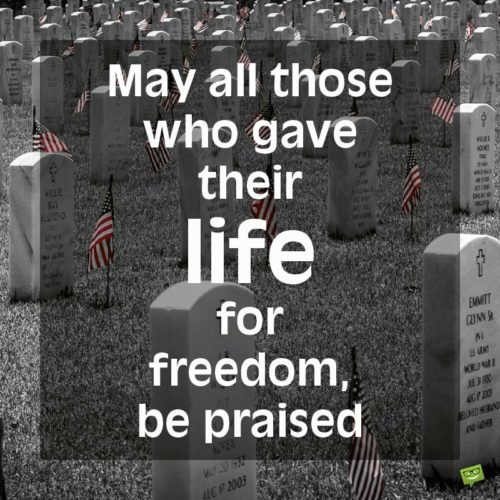 May all those who gave their life for freedom be praised.