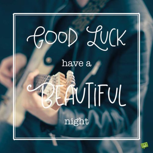 Good Luck | Have a beautiful night