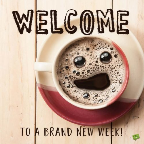 Welcome to a brand new week!