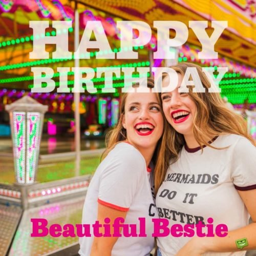 Happy Birthday, beautiful bestie!